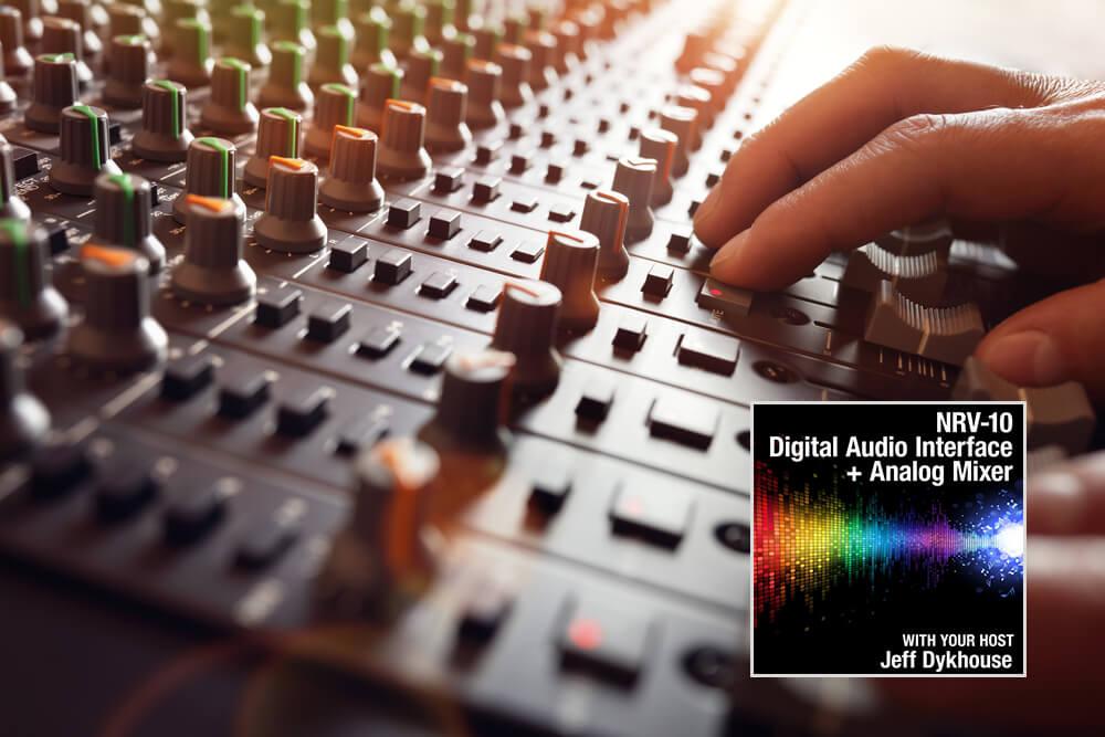 NRV-10 Digital Audio Interface + Analog Mixer - Study 365